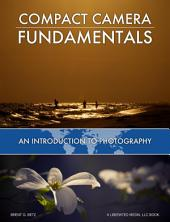Compact Camera Fundamentals: An Introduction To Photography