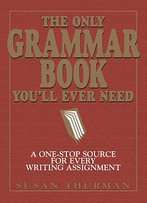The Only Grammar Book You ll Ever Need