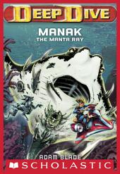 Deep Dive #3: Manak the Manta Ray