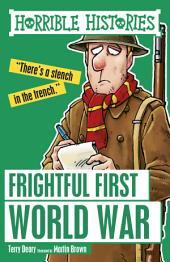 Horrible Histories: Frightful First World War