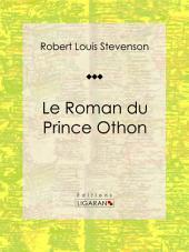 Le Roman du Prince Othon: Roman d'aventures