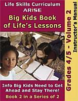 Life Curriculum  ARISE Big Kids Book of Life s Lessons  Grade 4 5 PDF