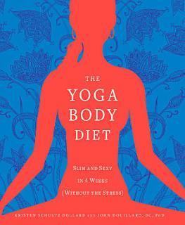 The Yoga Body Diet Book