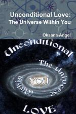 Unconditional Love: The Universe Within You
