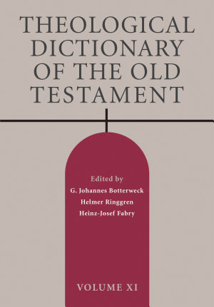 Theological Dictionary of the Old Testament  Volume XI