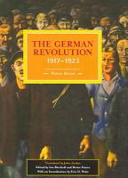 The German Revolution  1917 1923 PDF