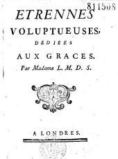 Etrennes voluptueuses dédiées aux Graces par Madame L. M. D. S. (F. A. de Chevrier)