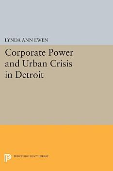 Corporate Power and Urban Crisis in Detroit PDF
