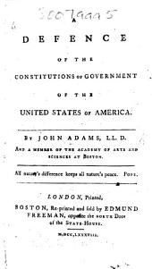 "A Defence of the Constitutions of Government of the United States of America. A reply to Turgot's ""Lettre au Docteur Price sur les législations américaines."""