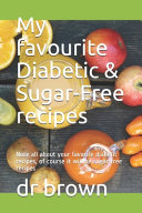 My Favourite Diabetic   Sugar Free Recipes