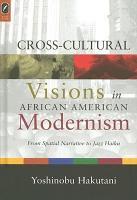 Cross cultural Visions in African American Modernism PDF