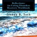 Reflections:: An Eating Disorders Recovery Workbook (Volume 1)
