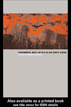 Environmental Modelling with GIS and Remote Sensing PDF