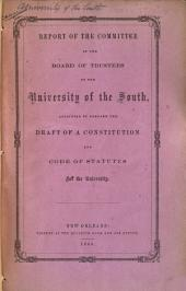 Report of the Committee of the Board of Trustees of the University of the South: Appointed to Prepare the Draft of a Constitution and Code of Statutes for the University