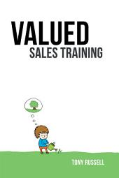 Valued Sales Training: Volume 1