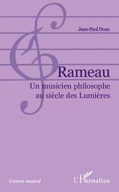 Rameau: Un musicien philosophe au siècle des Lumières