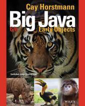 Big Java: Early Objects, 6th Edition: Edition 6