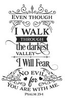 Even Though I Walk Through the Darkest Valley I Will Fear No Evil for You Are with Me Psalm 23: 4: A Matte Soft Cover Daily Prayer Journal Notebook to