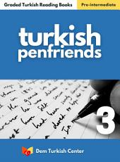 Turkish Penfriend 1 For Intermediate Learners: Turkish Easy Reading Books