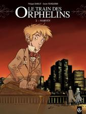 Le Train des orphelins - Tome 2 - Harvey
