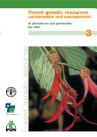 Forest Genetic Resources Conservation and Management  Forest genetic resources conservation and management   In plantations and genebanks  ex situ  PDF