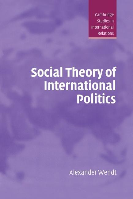 Social Theory of International Politics