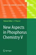 New Aspects in Phosphorus Chemistry V