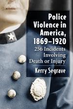 Police Violence in America, 1869äóñ1920