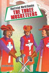 The Three Musketeers: illustrated world classic