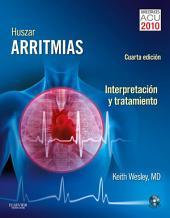 Huszar. Arritmias. Interpretación y tratamiento: Edición 4