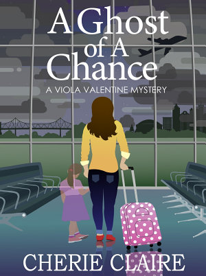 A Ghost of a Chance  A Viola Valentine Mystery