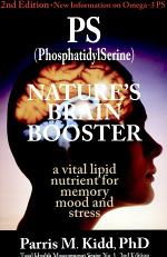 PS (PhosphatidylSerine) Nature's Brain Booster A Vital Lipid Nutrient For Memory Mood and Stress