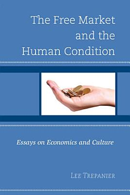 The Free Market and the Human Condition PDF