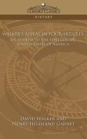Walker's Appeal in Four Articles: An Add