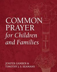 Common Prayer for Children and Families PDF