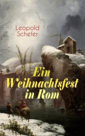 Ein Weihnachtsfest in Rom (Vollständige Ausgabe): Historischer Roman
