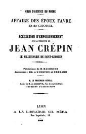 Cour d'Assises du Rhône. Affaire des Époux Favre et de Chorel. Accusation d'empoisonnement sur la personne de J. Crépin, etc