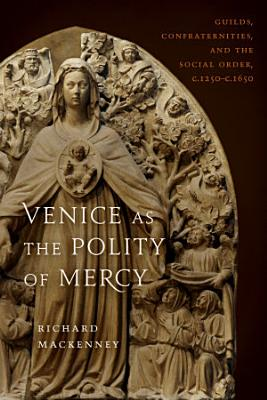 Venice as the Polity of Mercy