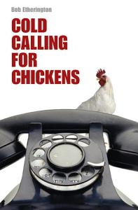 Cold Calling for Chickens Book