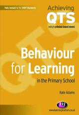 Behaviour for Learning in the Primary School PDF