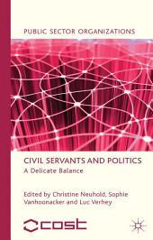 Civil Servants and Politics: A Delicate Balance