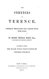 The Comedies of Terence: Literally Translated Into English Prose, with Notes