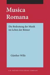 Musica Romana: Die Bedeutung der Musik im Leben der Römer