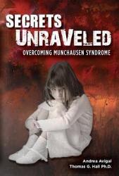 Secrets Unraveled Overcoming Munchausen Syndrome Book PDF