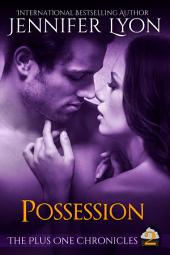 Possession: Book Two of The Plus Once Chronicles