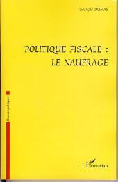 Politique fiscale : le naufrage