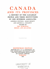 Canada and its provinces: a history of the Canadian people and their institutions by one hundred associates, Volume 12