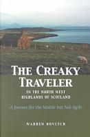 The Creaky Traveler in the North West Highlands of Scotland PDF