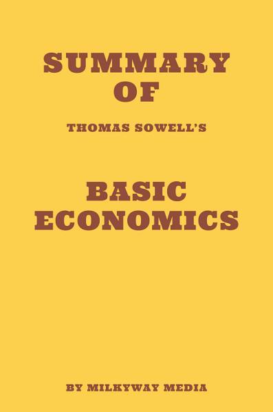 Summary of Thomas Sowell's Basic Economics