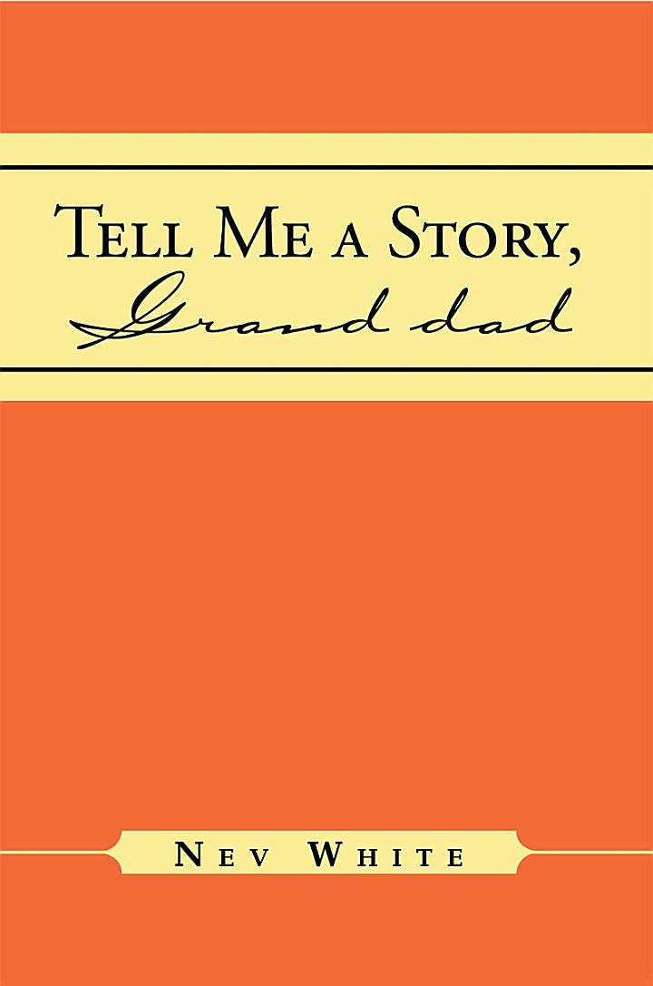 Tell Me a Story, Grand Dad